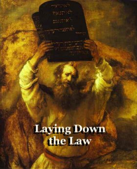 Laying Down the Law – Moses My Servant is Dead