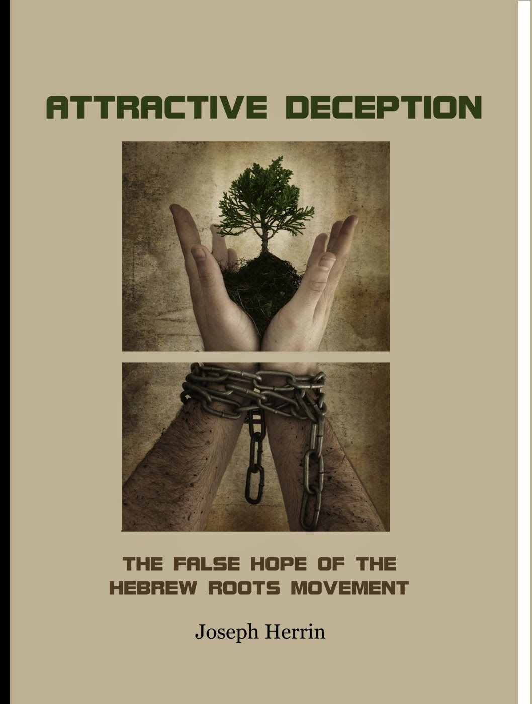Attractive Deception – The False Hope of the Hebrew Roots Movement