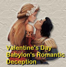Valentine's Day – Babylon's Romantic Deception