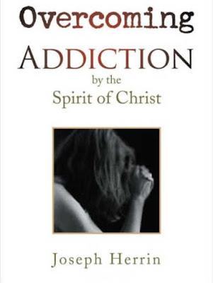 Overcoming Addiction by the Spirit of Christ – Addendum
