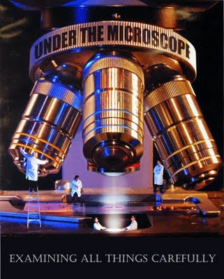 Under the Microscope – Examining All Things Carefully – Part 7